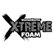 WEATHERMASTER X-TREME FOAM X
