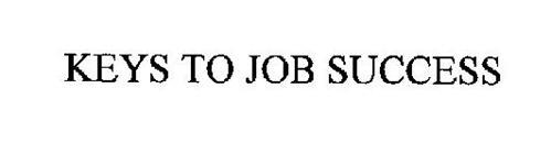 KEYS TO JOB SUCCESS