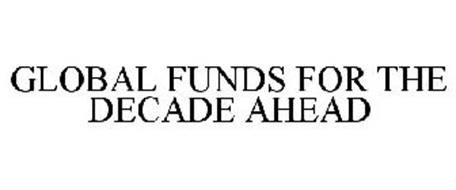GLOBAL FUNDS FOR THE DECADE AHEAD