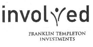 INVOLVED FRANKLIN TEMPLETON INVESTMENTS