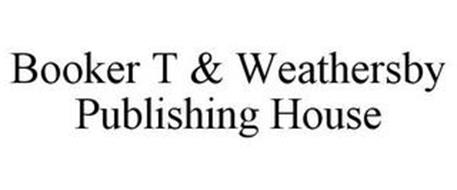 BOOKER T & WEATHERSBY PUBLISHING HOUSE