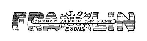 J. O. FRANKLIN & SONS THERE'S FAME IN THE NAME