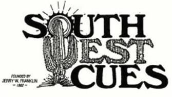SOUTH WEST CUES FOUNDED BY JERRY W. FRANKLIN 1982