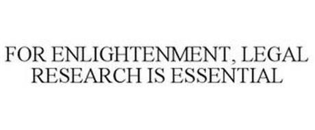 FOR ENLIGHTENMENT, LEGAL RESEARCH IS ESSENTIAL