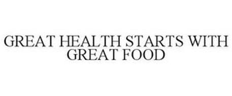 GREAT HEALTH STARTS WITH GREAT FOOD