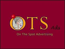OTS ADS, ON THE SPOT ADVERTISING