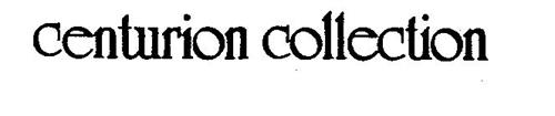 CENTURION COLLECTION