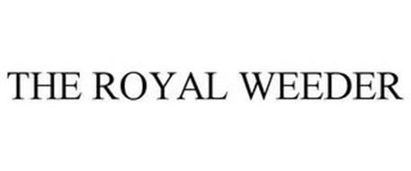 THE ROYAL WEEDER