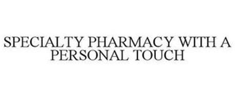 SPECIALTY PHARMACY WITH A PERSONAL TOUCH