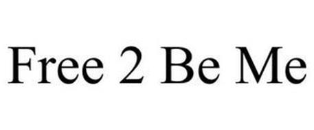 FREE 2 BE ME