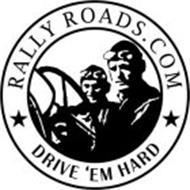 RALLY ROADS.COM DRIVE 'EM HARD
