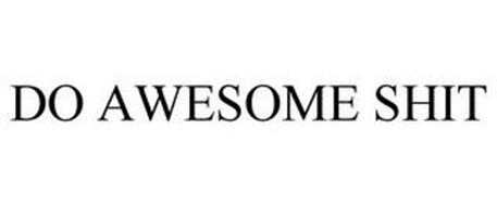 DO AWESOME SHIT