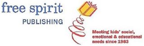 FREE SPIRIT PUBLISHING MEETING KIDS' SOCIAL, EMOTIONAL & EDUCATIONAL NEEDS SINCE 1983