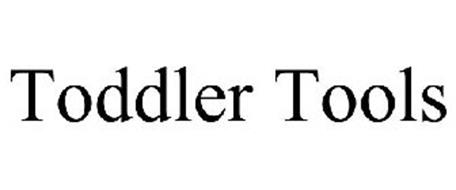 TODDLER TOOLS