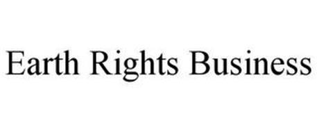 EARTH RIGHTS BUSINESS