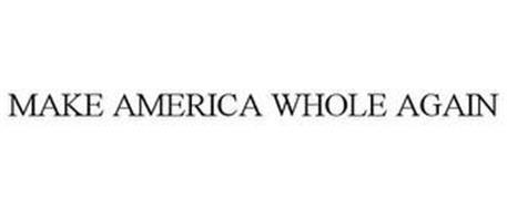 MAKE AMERICA WHOLE AGAIN