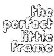 THE PERFECT LITTLE FRAME