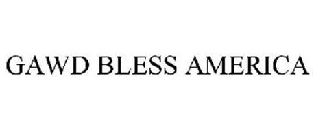 GAWD BLESS AMERICA