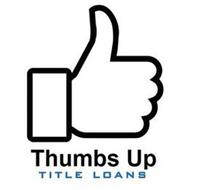THUMBS UP TITLE LOANS