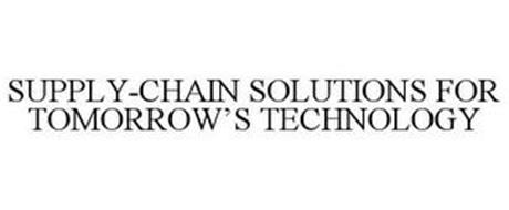 SUPPLY-CHAIN SOLUTIONS FOR TOMORROW'S TECHNOLOGY