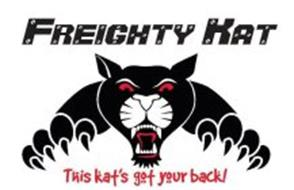 FREIGHTY KAT THIS KAT'S GOT YOUR BACK!