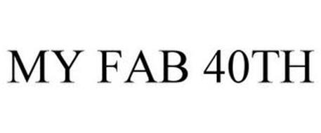 MY FAB 40TH