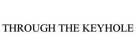 THROUGH THE KEYHOLE