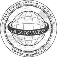 VOYAGEZ AU COEUR DU NATUREL . . .  LA COTONNIERE WWW.LACOTONNIERE.FR