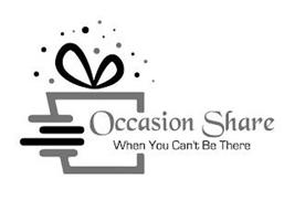 OCCASION SHARE WHEN YOU CAN'T BE THERE