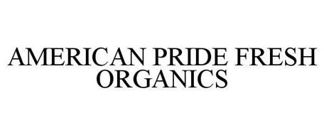 AMERICAN PRIDE FRESH ORGANICS