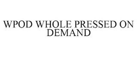 WPOD WHOLE PRESSED ON DEMAND