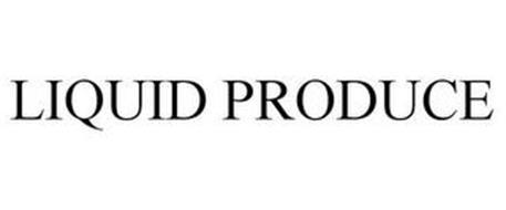 LIQUID PRODUCE