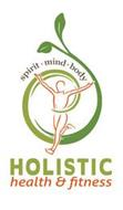 SPIRIT · MIND · BODY HOLISTIC HEALTH & FITNESS