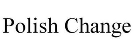 POLISH CHANGE