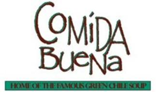 COMIDA BUENA HOME OF THE FAMOUS GREEN CHILE SOUP