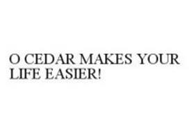 O CEDAR MAKES YOUR LIFE EASIER!
