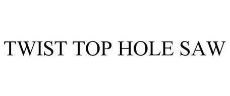 TWIST TOP HOLE SAW