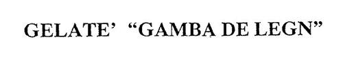 """GELATE' """"GAMBA DE LEGN"""""""
