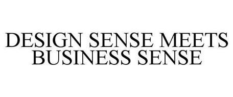 DESIGN SENSE MEETS BUSINESS SENSE