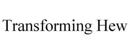TRANSFORMING HEW