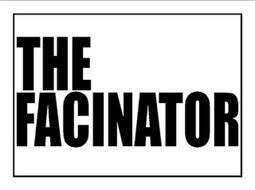 THE FACINATOR