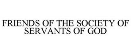 FRIENDS OF THE SOCIETY OF SERVANTS OF GOD