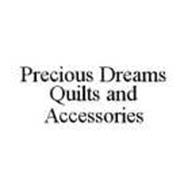 PRECIOUS DREAMS QUILTS AND ACCESSORIES