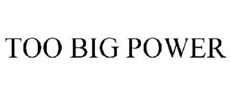 TOO BIG POWER