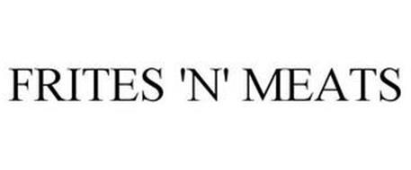 FRITES 'N' MEATS