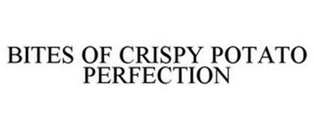 BITES OF CRISPY POTATO PERFECTION