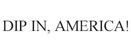 DIP IN, AMERICA!