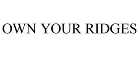 OWN YOUR RIDGES