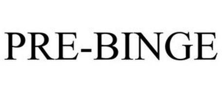 PRE-BINGE