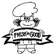 RAX FRESH 'N GOOD